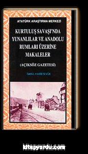 Kurtuluş Savaşı'nda Yunanlılar ve Anadolu Rumları Üzerine Makaleler (Açıksöz Gazetesi)
