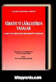 Türkiye'yi Laikleştiren Yasalar & 3 Mart 1924 Tarihli Meclis Müzakereleri ve Kararları