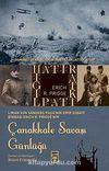 Çanakkale Savaşı Günlüğü  & Osmanlı Genelkurmayı'nın Yasaklattığı Kitap