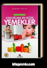 Çocuğuma En Güzel Yemekler Sağlıklı ve Doyurucu