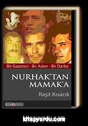 Nurhak'tan Mamak'a & Bir Gazeteci - Bir Asker - Bir Darbe