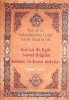 Kur'an ile İlgili Genel Bilgiler Kelime ve Konu İndeksi & Kur'an'ın Anlaşılmasına Doğru-Tefsiri Meal (İthal Kağıt-Karton Kapak)