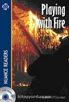 Playing with Fire +CD (Nuance Readers Level-2)