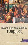 Bizans Kaynaklarında Türkler & Menandros Protektor Ve Theophylaktos Simokattes