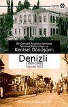 Bir Osmanlı Anadolu Kentinde Tanzimat Reformları ve Kentsel Dönüşüm:Denizli (1839-1908)