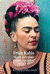 Frida Kahlo & Kendi Gerçeğimin Resmini Yapıyorum