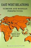 East-West Relations & Turkish And Bosnian Perspectives