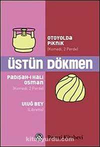 Otoyolda PiknikPadişah-ı Hali Osman Uluğ Bey - Prof. Dr. Üstün Dökmen pdf epub