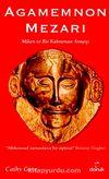 Agamemnon Mezarı & Miken ve Bir Kahraman Arayışı