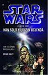 Han Solo Yıldızın Ucu'nda (Star Wars Klasik Seri 1)
