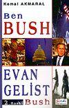 Ben Bush, Evangelist Bush