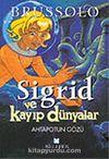 Sigrid ve Kayıp Dünyalar 1 Ahtapotun Gözü