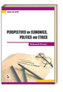 Perspectives On Economics, Politics And Ethics