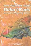Ruhu'l-Kuds/İbn Arabi'nin Feyz Aldığı Sufiler/Nefis Muhasebesinde Kutsal Ruh Risalesi