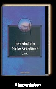 İstanbul'da Neler Gördüm?/C.N.F. KOD:8-I-1