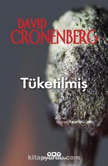 Tüketilmiş - David Cronenberg pdf epub