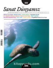 Sanat Dünyamız Üç Aylık Kültür ve Sanat Dergisi Sayı:153 Temmuz-Ağustos 2016