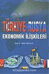 Türkiye-Rusya Ekonomik İlişkileri
