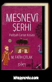Mesnevi Şerhi & Padişah Cariye Kıssası