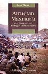 Atruş'tan Maxmur'a & Kürt Mülteciler ve Kimliğin Yeniden İnşası