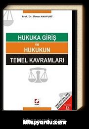 Hukuka Giriş ve Hukukun Temel Kavramları