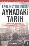 Aynadaki Tarih & Komplolar, Suikastler, Provakasyonlar, İsyanlar