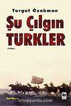 Şu Çılgın Türkler (Ciltli)