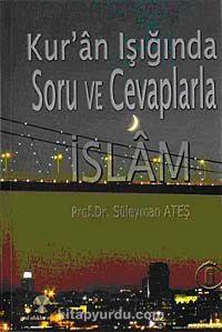 Kuran Işığında Soru ve Cevaplarla İslam -6 - Prof. Dr. Süleyman Ateş pdf epub