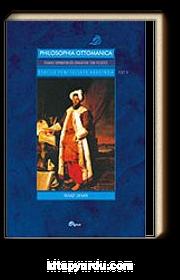 Eski ile Yeni Felsefe Arasında Cilt 2 / Osmanlı İmparatorluğu Döneminde Türk Felsefesi