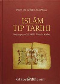 İslam Tıp TarihiBaşlangıçtan VII. / XIII. Yüzyıla Kadar - Prof. Dr. Ahmet Ağırakça pdf epub