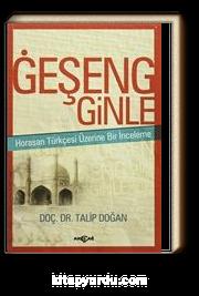 Geşeng Ginle & Horasan Türkçesi Üzerine Bir İnceleme