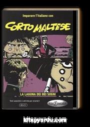 Corto Maltese - La laguna dei bei sogni (B2-C1)