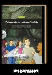 Un'avventura indimenticabile +CD (B1) Primiracconti per ragazzi