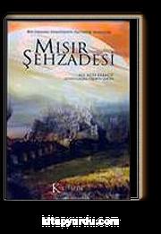 Mısır Şehzadesi & Bir Osmanlı Efendisinin Fantastik Hayalleri