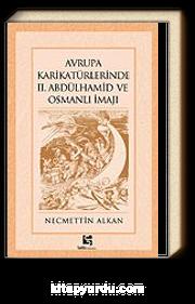 Avrupa Karikatürlerinde II. Abdülhamid ve Osmanlı İmajı