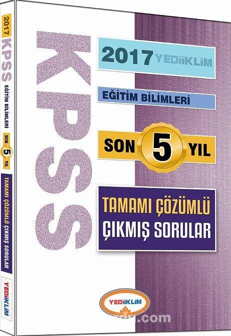 2017 KPSS Eğitim Bilimleri Son 5 Yıl Tamamı Çözümlü Çıkmış Sorular - Kollektif pdf epub