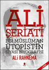 Ali Şeriatı & Bir Müslüman Ütopistin Siyasi Biyografisi
