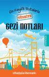 En Keyifli Rotalarla Türkiye Gezi Notları