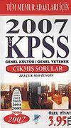 KPSS 2007 (Cep) Genel Kültür-Genel Yetenek Tüm Memur Adayları İçin Çıkmış Sorular
