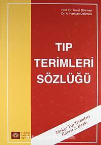 Tıp Terimleri Sözlüğü (Ciltli) - Prof. Dr. İsmet Dökmeci pdf epub