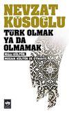 Türk Olmak ya da Olmamak/Milli Kültür, Mozaik Kültür ve Etnisite