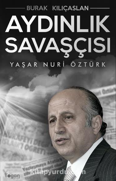Aydınlık Savaşcısı / Yaşar Nuri Öztürk