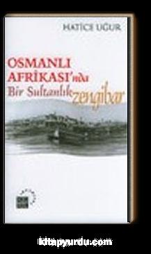 Osmanlı Afrikası'nda Bir Sultanlık Zengibar