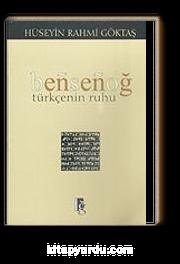 Bensenoğ Türkçenin Ruhu