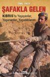 Şafakla Gelen Kıbrıs'ta Yaşayanlar, Yaşananlar,Yaşadıklarım
