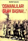 Osmanlılar! Silah Başına!..