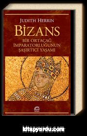 Bizans & Bir Ortaçağ İmparatorluğunun Şaşırtıcı Yaşamı
