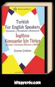 Türkish For English Speakers (Grammer, Phrasebook, Dictionary) İngilizce Konuşanlar İçin Türkçe (Gramer, Konuşma Kılavuzu, Sözlük)