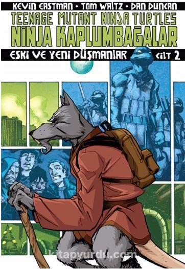 Ninja Kaplumbağalar Cilt 2 Eski ve Yeni Düşmanlar - Kevin Eastman pdf epub