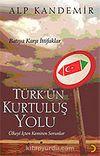 Türk'ün Kurtuluş Yolu / Batıya Karşı İttifaklar / Ülkeyi İçten Kemiren Sorunlar